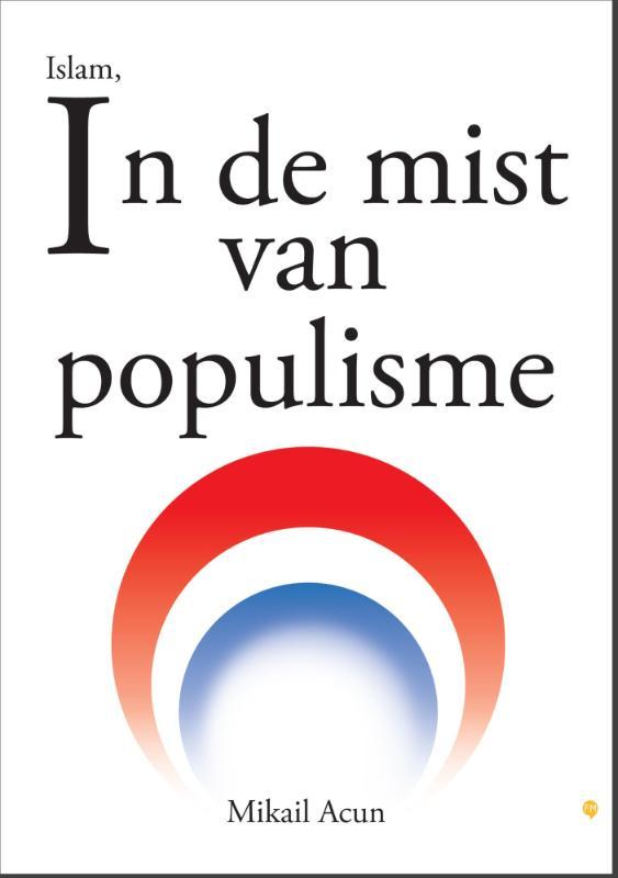 Islam, in de mist van populisme