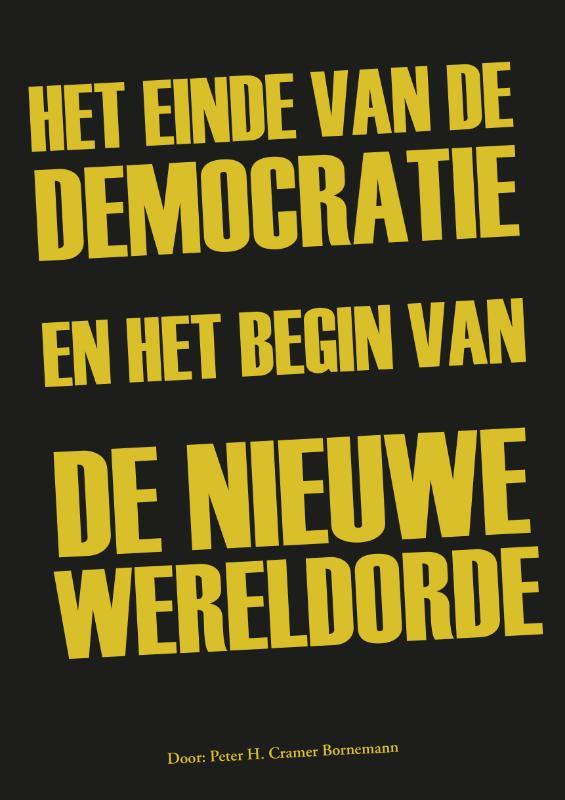 Het einde van de democratie en het begin van de nieuwe wereldorde