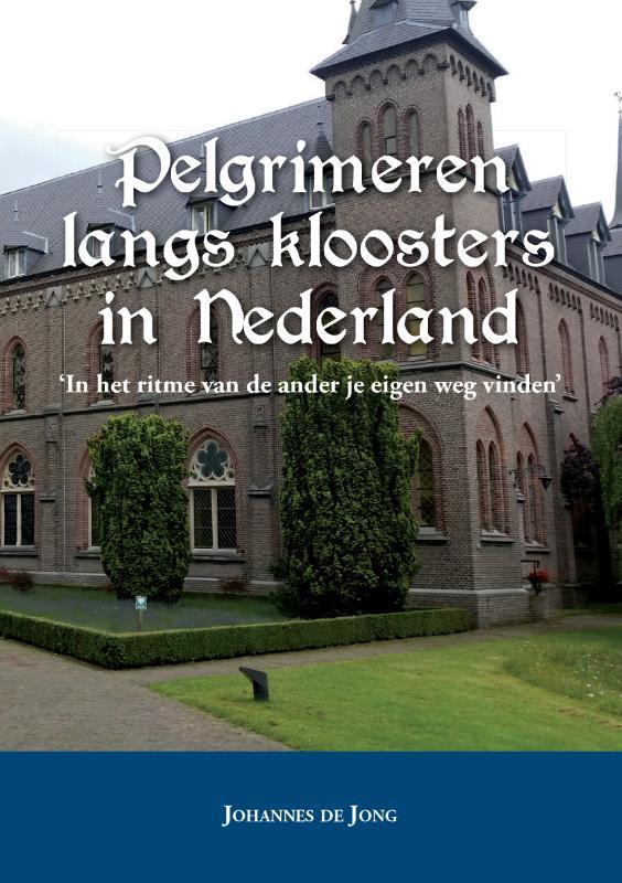 Pelgrimeren langs kloosters in Nederland
