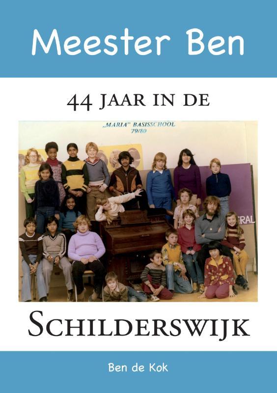 Meester Ben - 44 jaar in de Schilderswijk