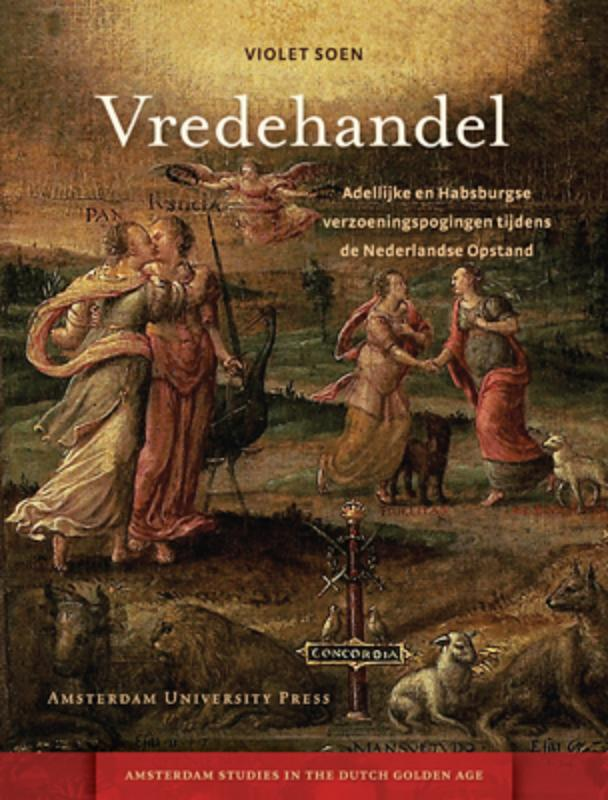 Amsterdam Studies in the Dutch Golden Age Vredehandel 1564-1581