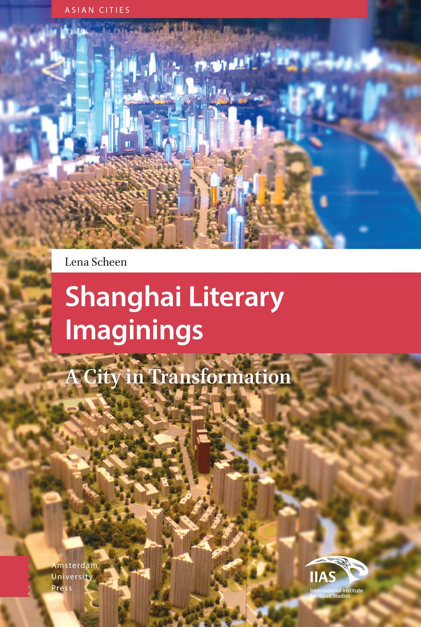 Asian Cities Shanghai Literary Imaginings