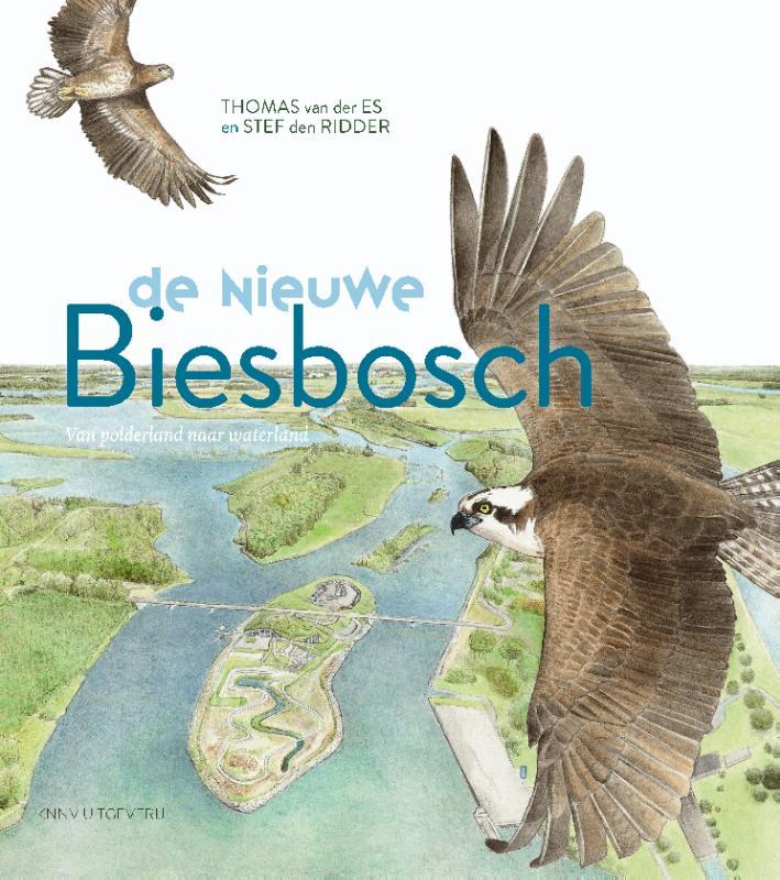 De nieuwe Biesbosch - natuur & landschappen