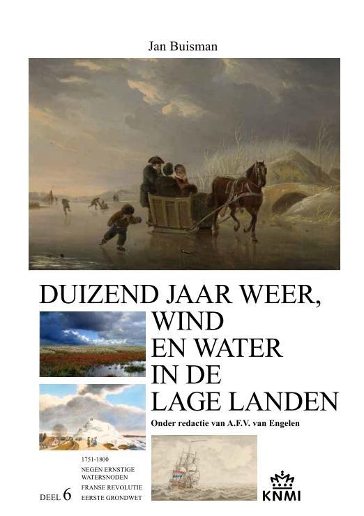 Duizend jaar weer, wind en water in de Lage Landen 6, 1750-1800