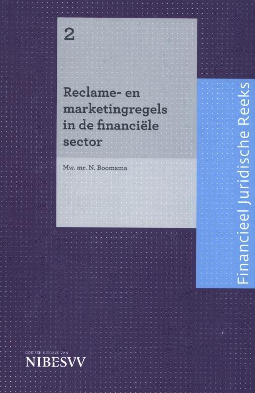 Bankjuridische reeks Reclame- en marketingregels in de financiële sector 2 Financieel Juridische Reeks