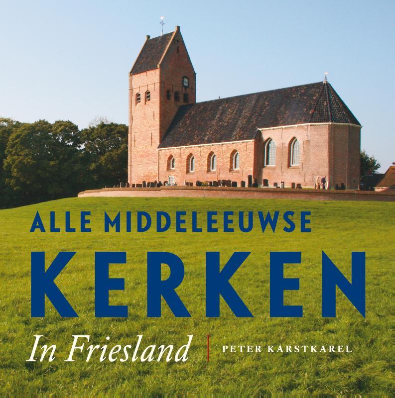 Alle Middeleeuwse kerken in Friesland
