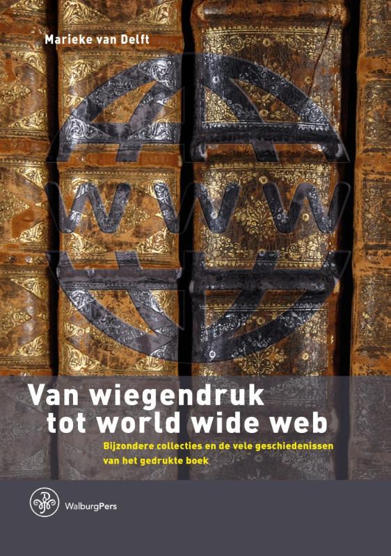 Bijdragen tot de Geschiedenis van de Nederlandse Boekhandel. Nieuwe Reeks Van wiegendruk tot world wide web