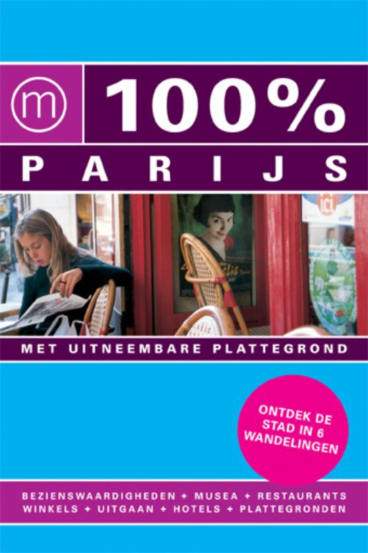 100% stedengids : 100% Parijs