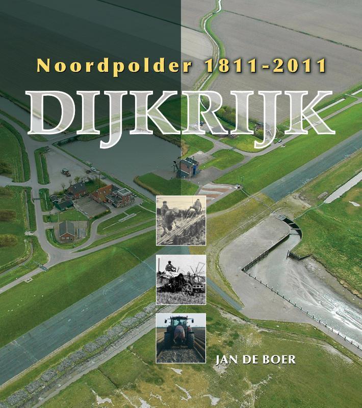 Dijkrijk Noordpolder 1811-2011