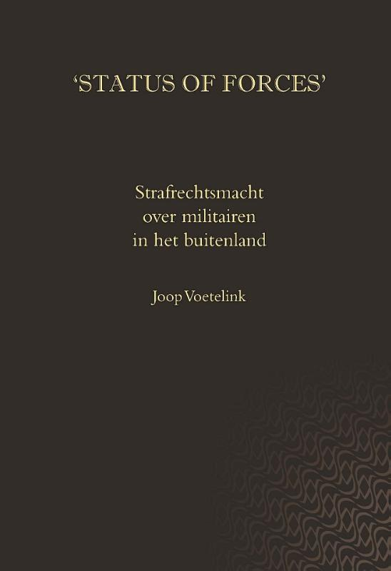 Status of forces. Strafrechtsmacht over militairen in het buitenland