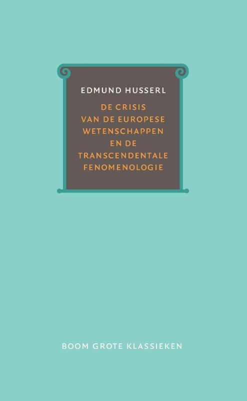 Grote Klassieken - De crisis van de Europese wetenschappen en de transcendentale fenomenologie