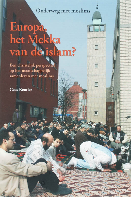 Onderweg met moslims Europa, het mekka van de islam?