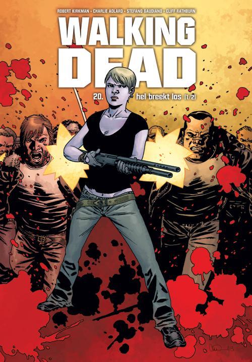Walking Dead 20 - Hel breekt los (1/2)