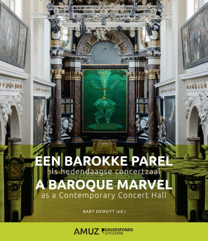 Een barokke parel als hedendaagse concertzaal / A baroque marvel as a contemporary concert hall