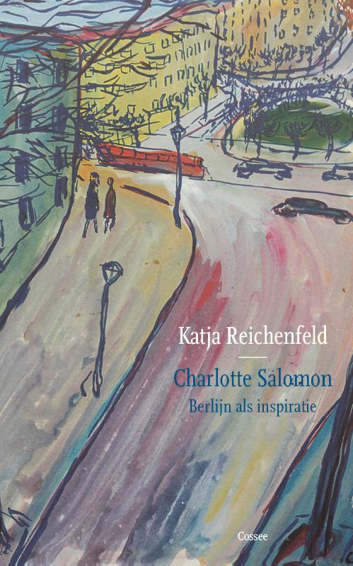 Charlotte Salomon. Berlijn als inspiratie