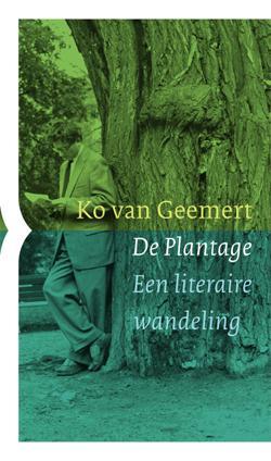 De Plantage. Een literaire wandeling