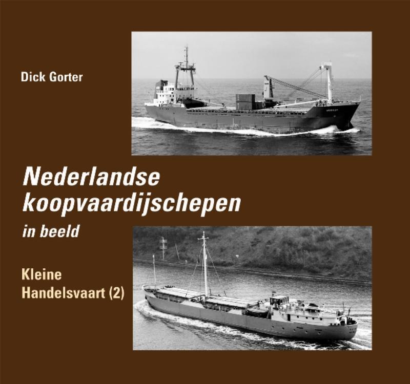 Nederlandse koopvaardijschepen in beeld 8 Kleine Handelsvaart 2