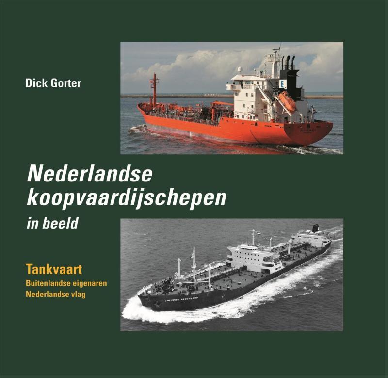 Nederlandse Koopvaardijschepen in beeld - deel 14 Tankvaart (Buitenlandse eigenaren,  Nederlandse vlag)