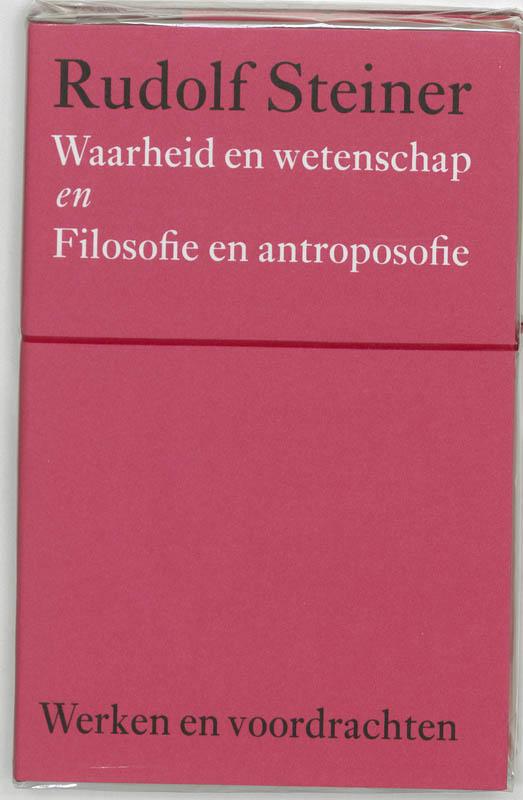 Waarheid en wetenschap en Filosofie en antroposofie (Werken en voordrachten)