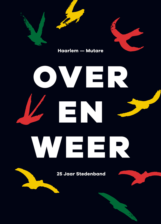 Over en weer.  25 jaar Stedenband Haarlem-Mutare