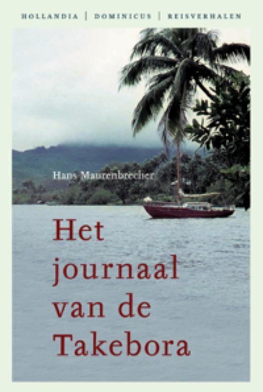 Hollandia Dominicus Reisverhalen Het journaal van de Takebora