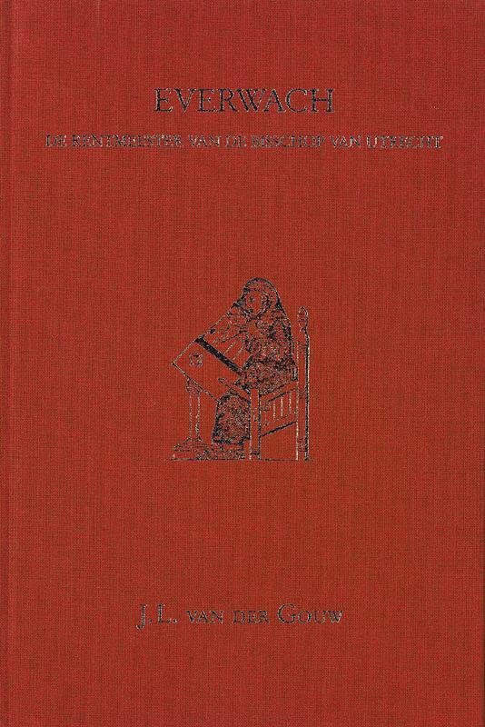 Everwach, de rentmeester van de bisschop van Utrecht. Een verhaal uit het begin van de dertiende eeuw