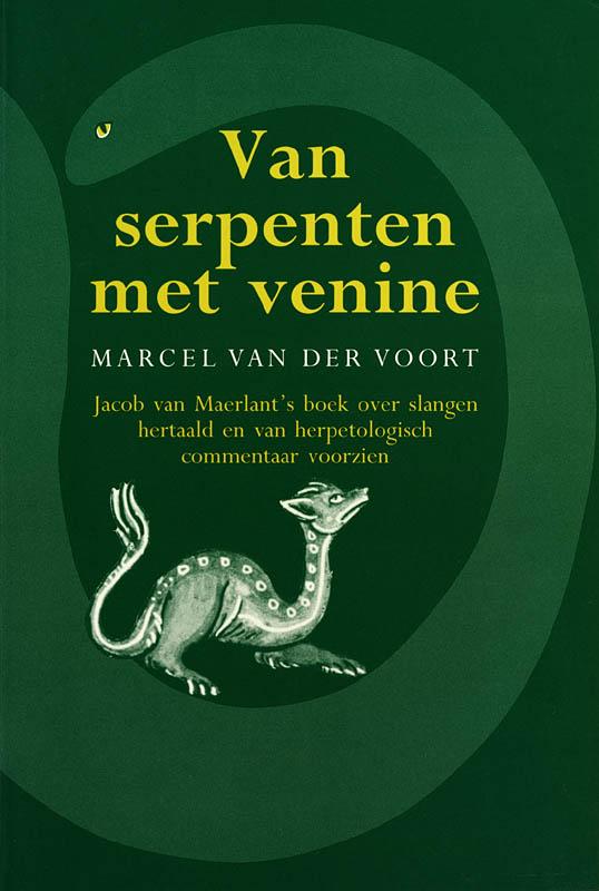 Van serpenten met venine. Jacob van Maerlant's boek over slangen hertaald en van herpetologisch commentaar voorzien