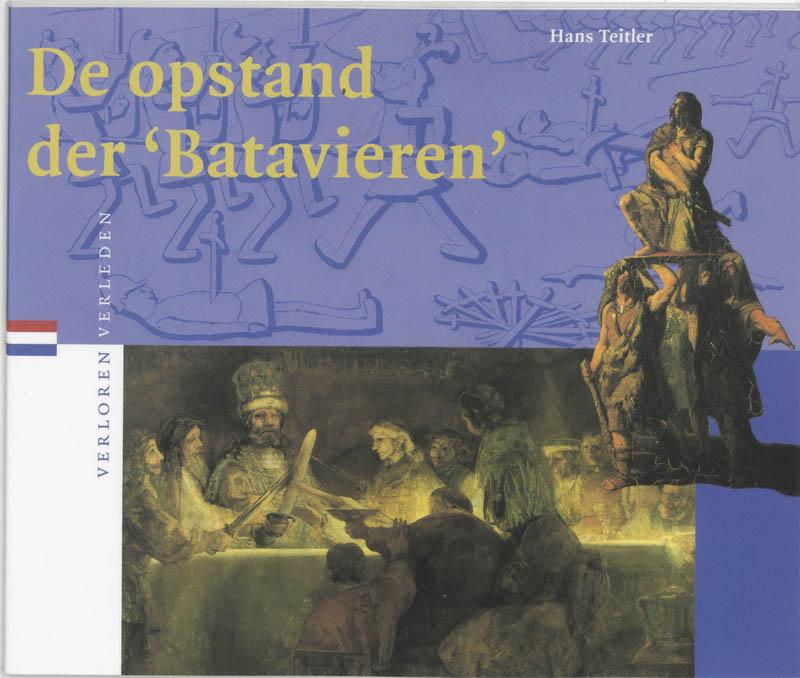 Verloren verleden De opstand der 'Batavieren'