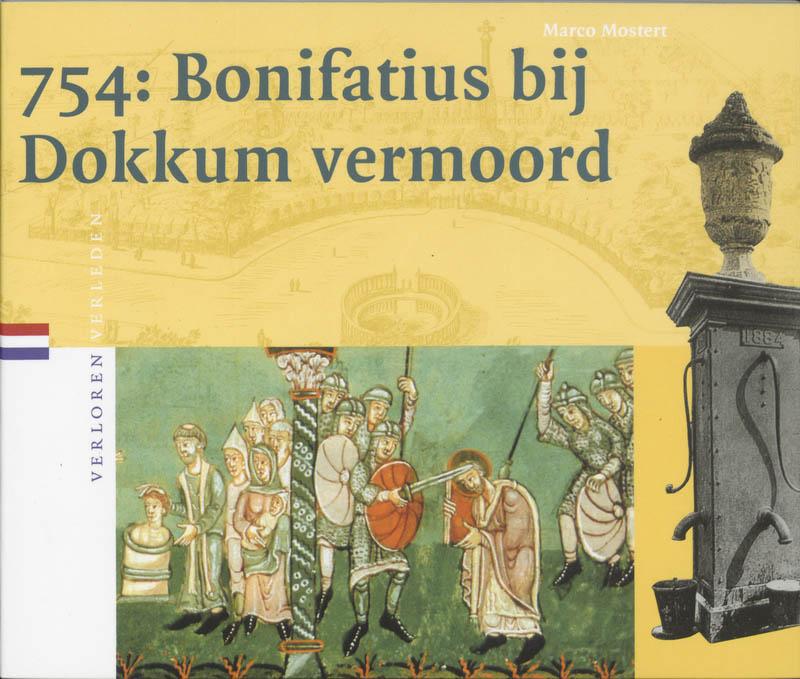 Verloren verleden 754: Bonifatius bij Dokkum vermoord