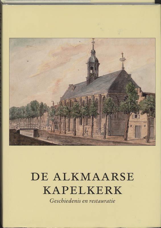 Alkmaarse Historische Reeks De Kapelkerk te Alkmaar