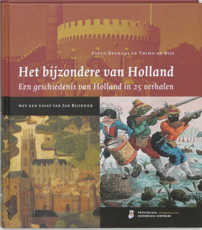 Het bijzondere van Holland. De geschiedenis van Holland in 25 verhalen