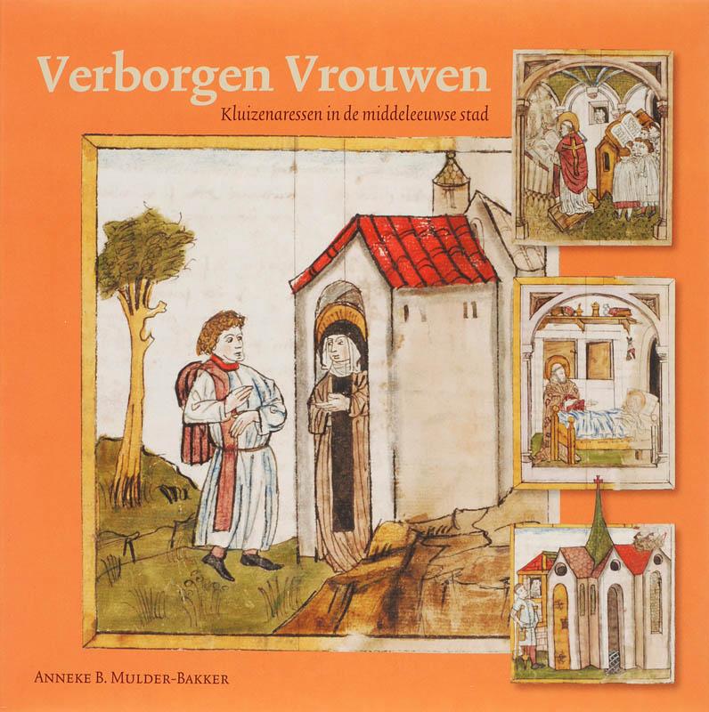 Verborgen vrouwen. Kluizenaressen in de middeleeuwse stad