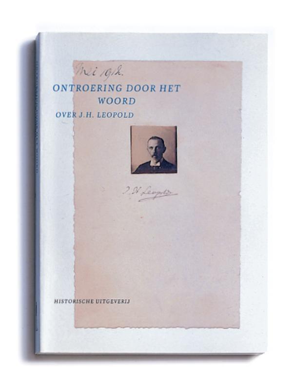 Ontroering door het woord. Over J. H. Leopold