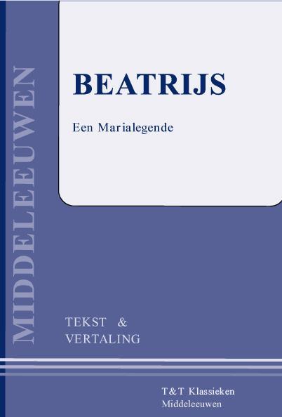 Beatrijs ; Een Maria-legende (tekst en vertaling)