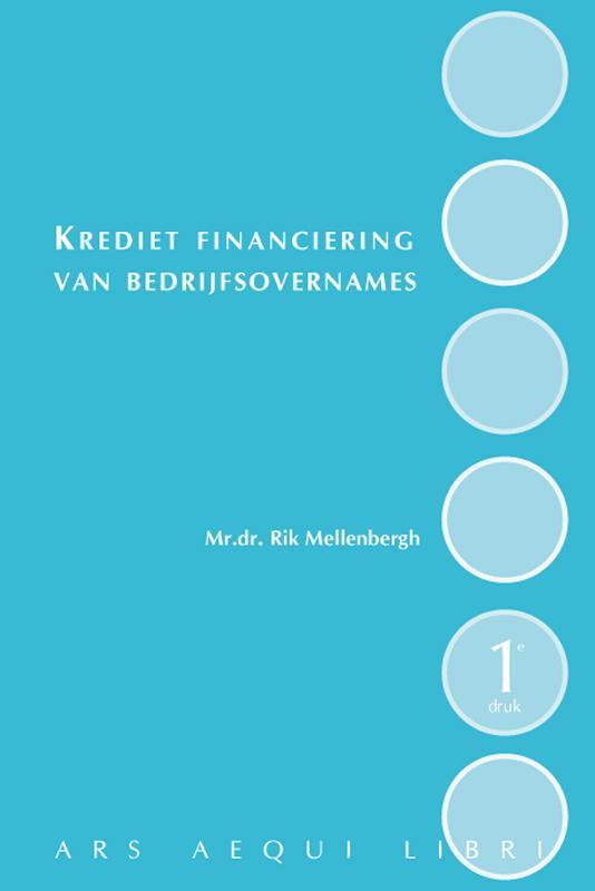 Ars Aequi Wetseditie Kredietfinanciering van bedrijfsovernames