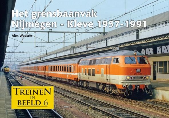 Het grensbaanvak Nijmegen-Kleve 1957-1991