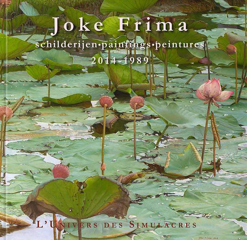 """Joke Frima  """"L'Univers des Simulacres""""  Schilderijen.Paintings.Peintures 1989-2014"""