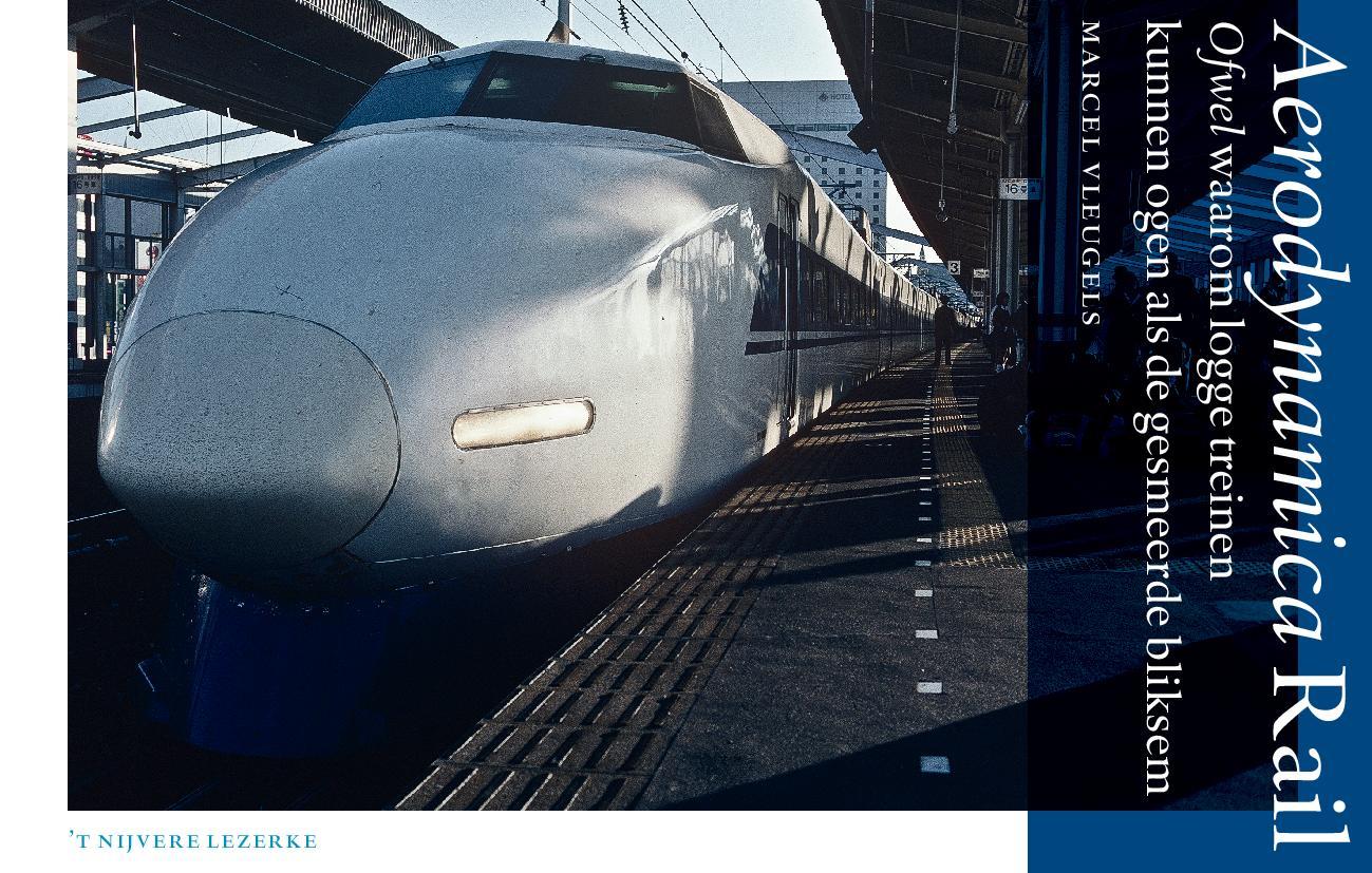 Aerodynamica Rail Ofwel Waarom Logge Treinen Kunnen Ogen Als De Gesmeerde Blikse