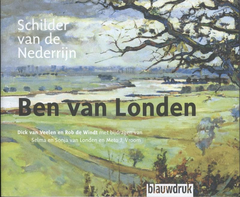 Ben van Londen schilder van de Nederrijn