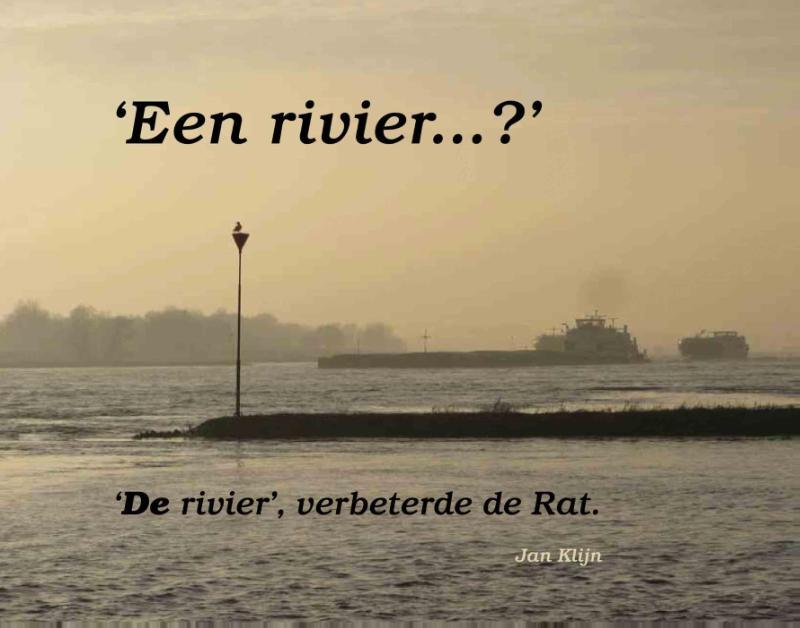 Een Rivier...?