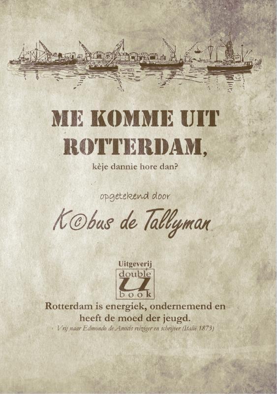 Me komme uit Rotterdam