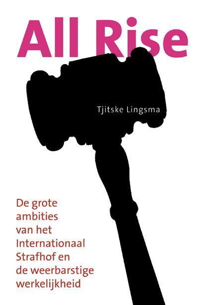 All rise! De grote ambities van het Internationaal Strafhof en de weerbarstige werkelijkheid