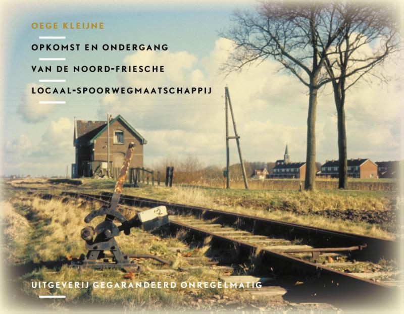 Opkomst en ondergang van de Noord-Friesche Locaal-Spoorwegmaatschappij