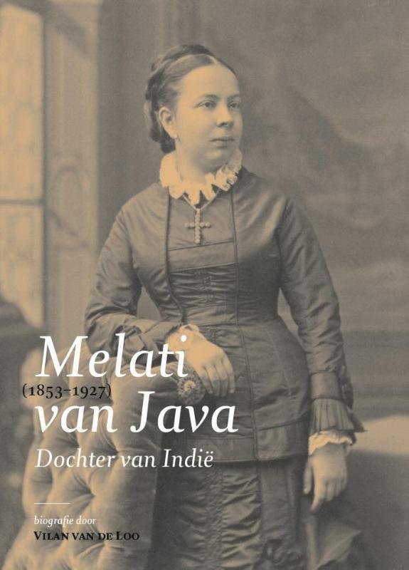 Dochter van Indië. Melati van Java (1853-1927). Biografie