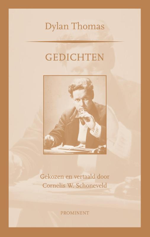 Prominent-reeks Gedichten - Dylan Thomas; gekozen en vertaald door Cees W. Schoneveld