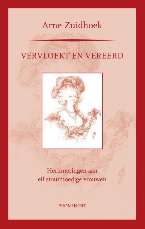 Prominentreeks - Vervloekt en vereerd - Zuidhoek, A.