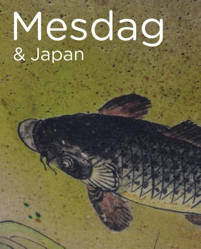 De Mesdag Collectie in focus: Mesdag & Japan. De Mesdag Collectie in focus