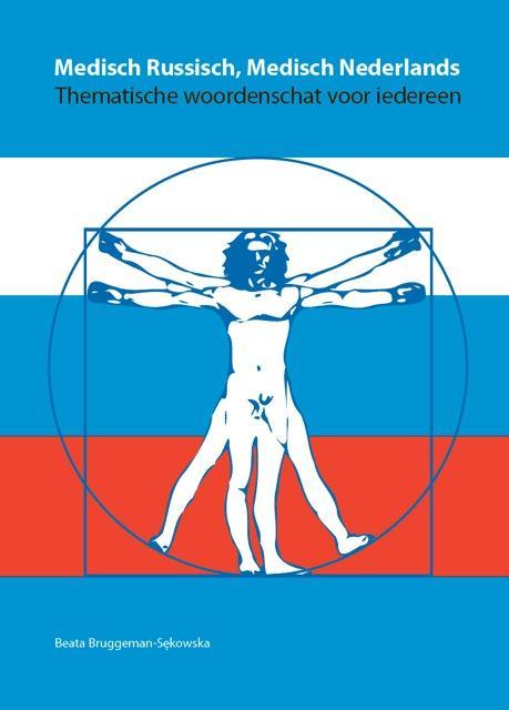Medisch Russisch, Medisch Nederlands  Thematische woordenschat voor iedereen