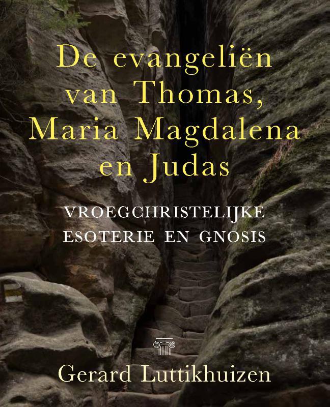 De evangeliën van Thomas, Maria Magdalena en Judas