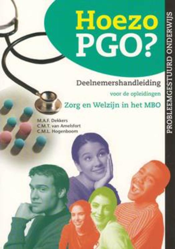 Probleemgestuurd medisch onderwijs Hoezo PGO? Deelnemershandleiding voor de opleidingen Zorg & Welzijn in het MBO (Kwalificatieniveau 3 en 4)